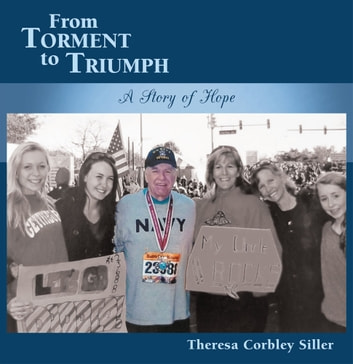 From Torment to Triumph - A Story of Hope ebook by Theresa Corbley Siller