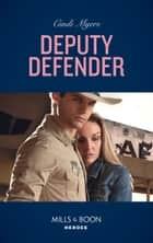 Deputy Defender (Mills & Boon Heroes) (Eagle Mountain Murder Mystery, Book 3) 電子書籍 by Cindi Myers