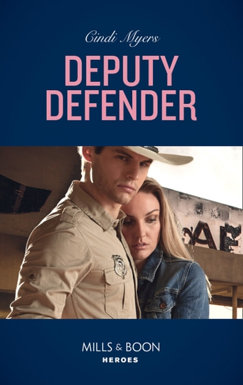 Deputy Defender (Mills & Boon Heroes) (Eagle Mountain Murder Mystery, Book 3) ekitaplar by Cindi Myers