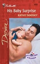 His Baby Surprise ebook by Kathie DeNosky