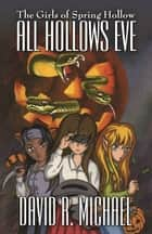 All Hollows Eve ebook by David R. Michael