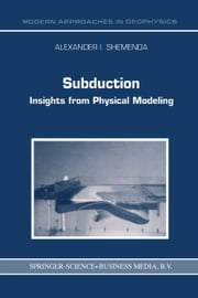 Subduction - Insights from Physical Modeling ebook by Alexander I. Shemenda
