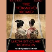 The Tokaido Road audiobook by Lucia St. Clair Robson