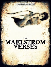 The Maelstrom Verses ebook by James Ferace