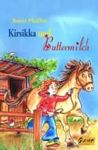 Kirsikka und Buttermilch ebook by Boris Pfeiffer