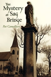 The Mystery at Sag Bridge ebook by Pat Camalliere