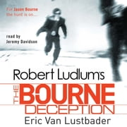 Robert Ludlum's The Bourne Deception - The Bourne Saga: Book Seven audiobook by Eric Van Lustbader, Robert Ludlum
