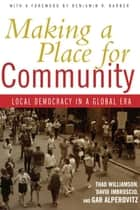 Making a Place for Community ebook by Thad Williamson,David Imbroscio,Gar Alperovitz