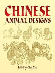 Chinese Animal Designs ebook by Chen Yan
