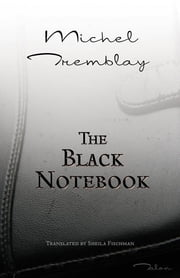 The Black Notebook ebook by Michel Tremblay