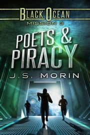 Poets and Piracy - Mission 3 ebook by J.S. Morin
