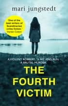 The Fourth Victim - Anders Knutas series 9 ebook by Mari Jungstedt