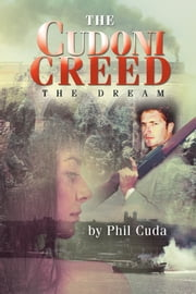 The Cudoni Creed - The Dream ebook by Phil Cuda