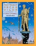 Fairy Tales of Oscar Wilde: The Happy Prince ebook by Oscar Wilde, P. Craig Russell