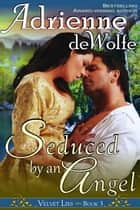 Seduced by an Angel (Velvet Lies, Book 3) ebook by Adrienne deWolfe
