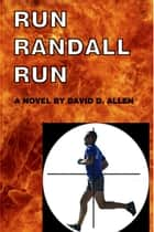 Run Randall Run ebook by David D. Allen