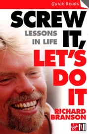Screw It, Let's Do It - Lessons In Life ebook by Sir Richard Branson
