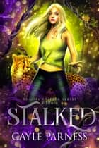 Stalked: Rogues Shifter Series book 2 ebook by Gayle Parness