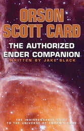 The Authorized Ender Companion ebook by Orson Scott Card,Jake Black