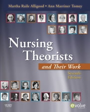 Nursing Theorists and Their Work ebook by Martha Raile Alligood,Ann Marriner Tomey