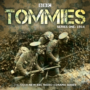 Tommies: Part One, 1914 audiobook by Nick Warburton,Michael Chaplin,Jonathan Ruffle