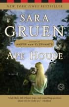 Ape House - A Novel ebook by Sara Gruen