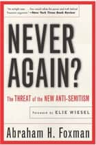 Never Again? ebook by Abraham Foxman