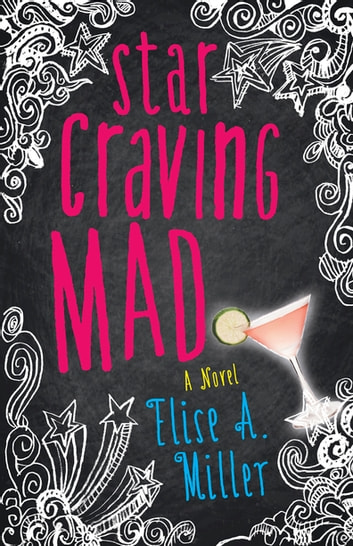 Star Craving Mad - A Novel ebook by Elise Miller