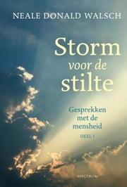 Storm voor de stilte ebook by Neale Donald Walsch, Sylvia Wevers