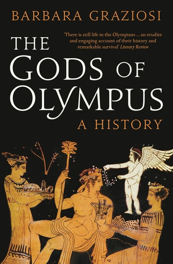 The Gods of Olympus: A History ebook by Barbara Graziosi
