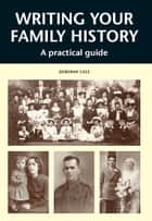 WRITING YOUR FAMILY HISTORY ebook by Deborah Cass