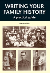 WRITING YOUR FAMILY HISTORY - A Practical Guide ebook by Deborah Cass