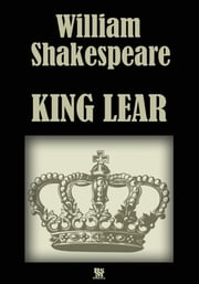 The Tragedy of King Lear (Illustrated)
