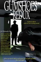Gumshoes Redux - 14 Novels Of Mystery, Crime, And Murder ebooks by Russ Crossley, Karen L. Abrahamson, Robert Jeschonek,...