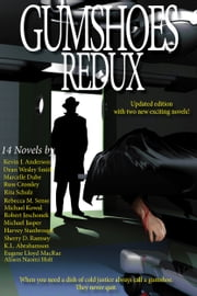 Gumshoes Redux - 14 Novels Of Mystery, Crime, And Murder ebook by Russ Crossley, Karen L. Abrahamson, Robert Jeschonek,...