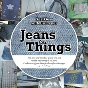 Jeans to Things ebook by Geri Goss with Liz Exner