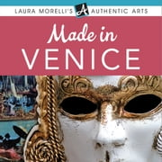 MADE IN VENICE audiobook by Laura Morelli