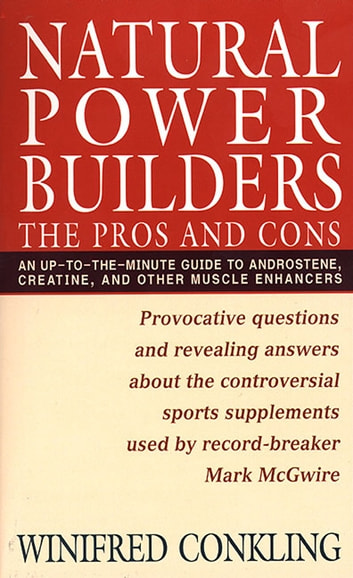 Natural Power Builders - The Pros and Cons ebook by Winifred Conkling