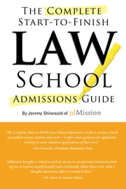 Complete Start-to-Finish Law School Admissions Guide ebook by Jeremy Shinewald