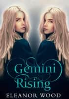 Gemini Rising ebook by Eleanor Wood