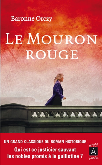 Le Mouron rouge ebook by Baronne Emmuska Orczy