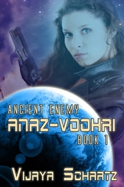 Anaz-voorhi - Ancient Enemy Book 1 ebook by Vijaya Schartz