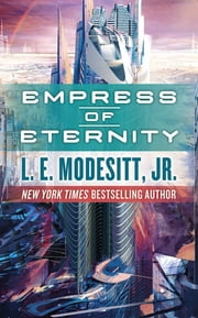 Empress of Eternity ebook by L. E. Modesitt