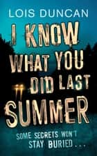 I Know What You Did Last Summer ebook by Lois Duncan