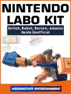 Nintendo Labo Kit, Switch, Robot, Review, Amazon, Guide Unofficial eBook by Hiddenstuff Entertainment