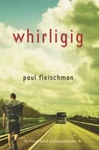 Whirligig ebook by Paul Fleischman