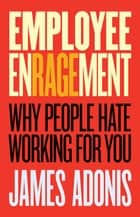 Employee Enragement ebook by James Adonis