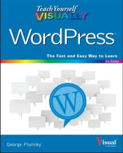 Teach Yourself VISUALLY WordPress ebook by George Plumley