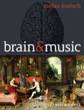 Brain and Music ebook by Stefan Koelsch