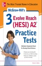 McGraw-Hill's 3 Evolve Reach (HESI) A2 Practice Tests ebook by Kathy Zahler